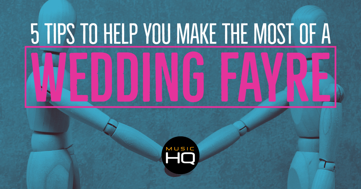 music hq wedding fayre tips